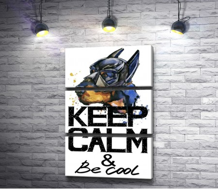 """Постер """"Keep Calm & be cool"""" с доберманом в маске бетмена"""
