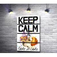 """Постер """"Keep Calm & take a cake"""" c собакой и пирожным"""
