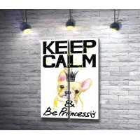 "Постер ""Keep Calm and Be Princess"" с французским бульдогом в короне"