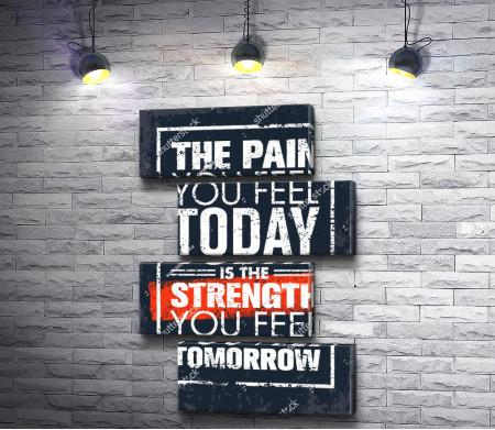 """Мотивационный постер """"Боль сегодня - сила завтра"""""""