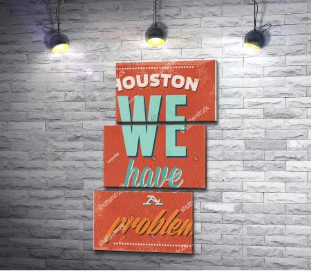 """Постер """"Хьюстон, у нас проблема"""""""